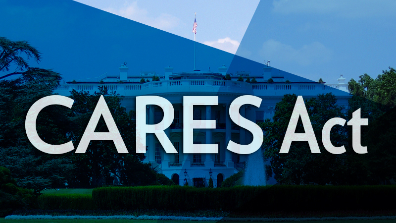 The CARES Act **Updated**